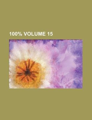 100% Volume 15 (Paperback): Books Group