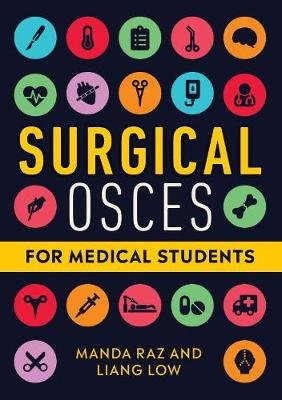 Surgical OSCEs for Medical Students (Paperback): Manda Raz, Liang Low