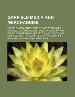 Garfield Media and Merchandise - Garfield Merchandise, Pet Force, Am I Cool or What?, Garfield at Large: His First Book,...
