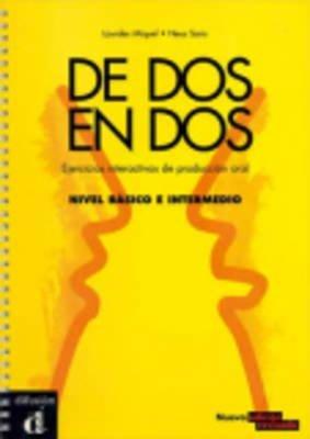 De DOS En DOS - Actividades Interactivas De Produccion Oral - Libro (A1-b2) (Spanish, Paperback):