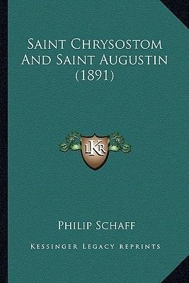 Saint Chrysostom and Saint Augustin (1891) (Paperback): Philip Schaff
