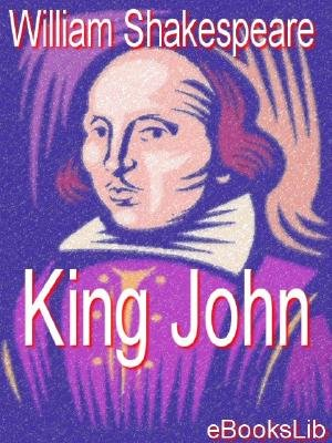 King John (Electronic book text): William Shakespeare