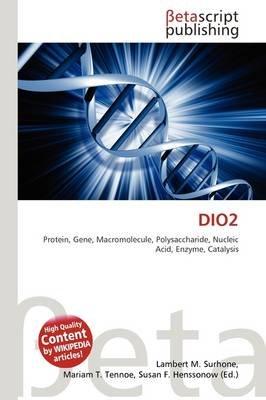 Dio2 (Paperback): Lambert M. Surhone, Mariam T. Tennoe, Susan F. Henssonow