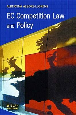 EC Competition Law and Policy (Electronic book text): Albertina Albors-Llorens