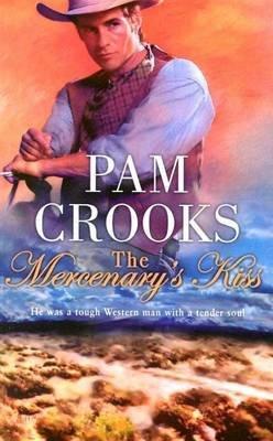 Mercenary's Kiss (Electronic book text): Pam Crooks