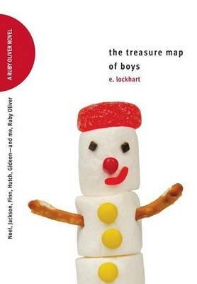 The Treasure Map of Boys - Noel, Jackson, Finn, Hutch, Gideon--And Me, Ruby Oliver (Hardcover): E Lockhart