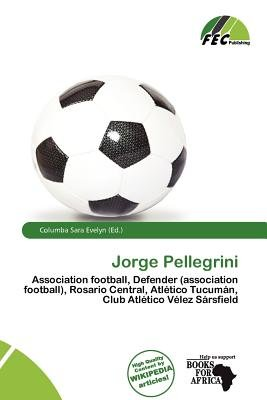 Jorge Pellegrini (Paperback): Columba Sara Evelyn