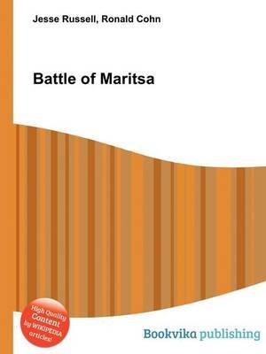 Battle of Maritsa (Paperback): Jesse Russell, Ronald Cohn