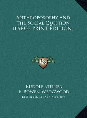 Anthroposophy and the Social Question (Large print, Hardcover, large type edition): Rudolf Steiner