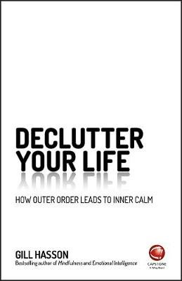 De-Clutter Your Life - How Outer Order Leads to Inner Calm (Paperback): Gill Hasson
