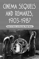Cinema Sequels and Remakes, 1903-1987 (Paperback, New edition): Robert A. Nowlan, Gwendolyn Wright Nowlan