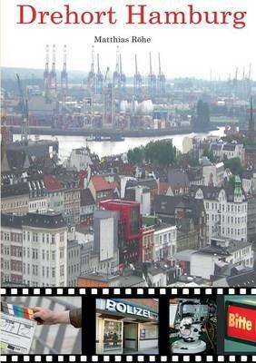 Drehort Hamburg (German, Paperback): Matthias Rhe, Matthias Rohe