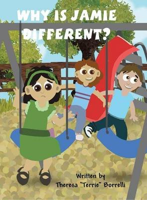 "Why Is Jamie Different? (Hardcover): Theresa ""Terrie"" Borrelli"