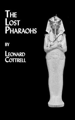 Lost Pharaohs (Hardcover): Leonard Cottrell