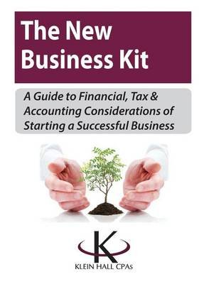 The New Business Kit (Paperback): Klein Hall Cpas