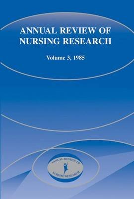Annual Review of Nursing Research 1985, Volume 3 (Hardcover): Harriet H. Werley