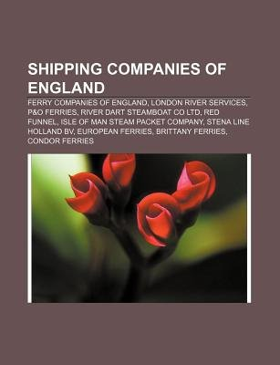 Shipping Companies of England - Ferry Companies of England, London River Services, P&o Ferries, River Dart Steamboat Co Ltd,...