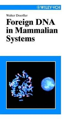 Foreign DNA in Mammalian Systems (Electronic book text, 1st edition): Walter Doerfler