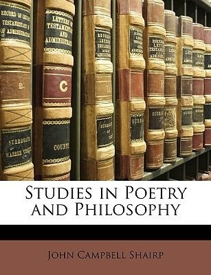 Studies in Poetry and Philosophy (Paperback): John Campbell Shairp