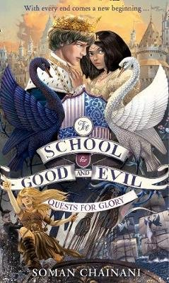The School for Good and Evil 4: Quests for Glory (Paperback): Soman Chainani