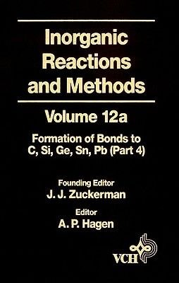 Inorganic Reactions and Methods, The Formation of Bonds to Elements of Group IVB (C, Si, Ge, Sn, Pb) (Part 4) (Electronic book...
