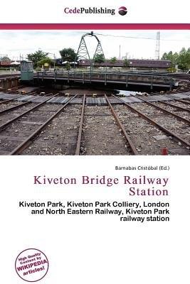 Kiveton Bridge Railway Station (Paperback): Barnabas Cristobal