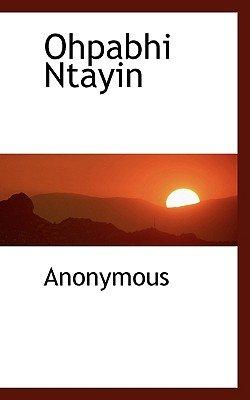 Ohpabhi Ntayin (English, Russian, Paperback): Anonymous
