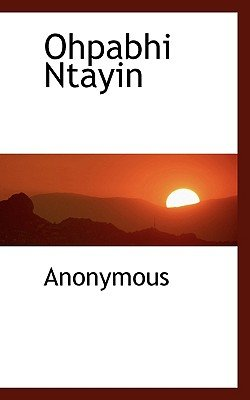 Ohpabhi Ntayin (English, Russian, Paperback): Anonymous