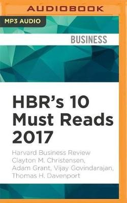 HBR's 10 Must Reads 2017 - The Definitive Management Ideas of the Year from Harvard Business Review. (MP3 format, CD):...