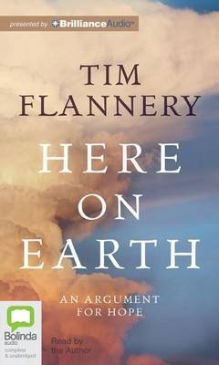 Here on Earth - An Argument for Hope (Standard format, CD): Tim Flannery