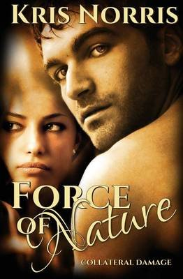 Force of Nature (Paperback): Kris Norris