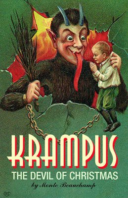 Krampus! - The Devil of Christmas (Hardcover): Monte Beauchamp