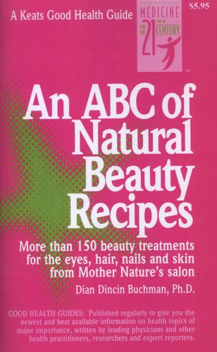 An ABC of Natural Beauty Recipes (Staple bound): Dian Dincin Buchman