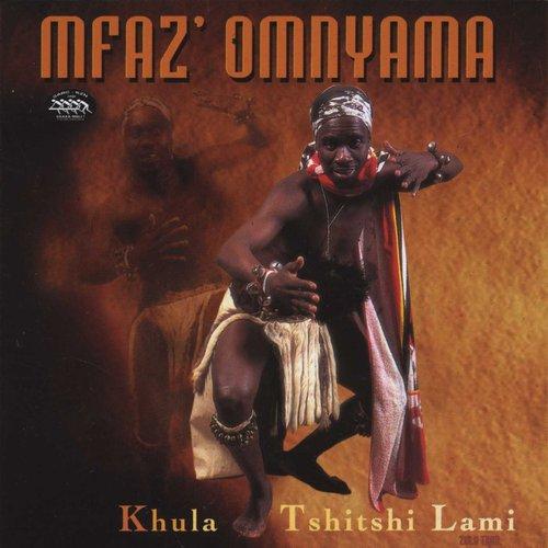 Mfaz' Omnyama - Khula Tshitshi Lami (CD) | Music | Buy