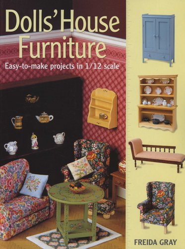 Dolls House Furniture Easy To Make Projects In 1 12 Scale
