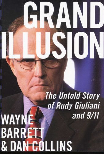 Grand Illusion The Untold Story Of Rudy Giuliani And 911