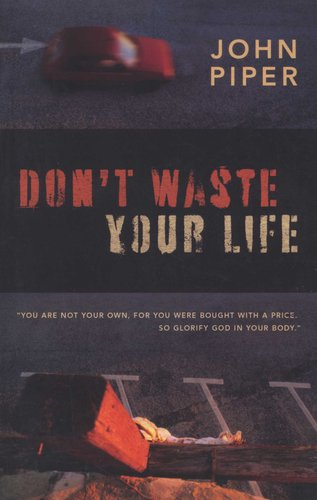 Dont Waste Your Life Paperback Group Study Ed John Piper
