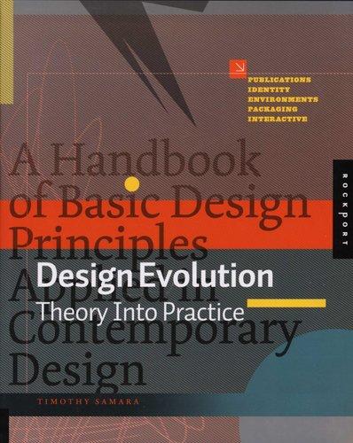 Design Evolution: A Handbook of Basic Design Principles Applied in Contemporary Design