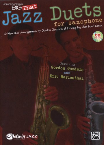 Gordon Goodwin's Big Phat Jazz Duets for Saxophone - 10 New