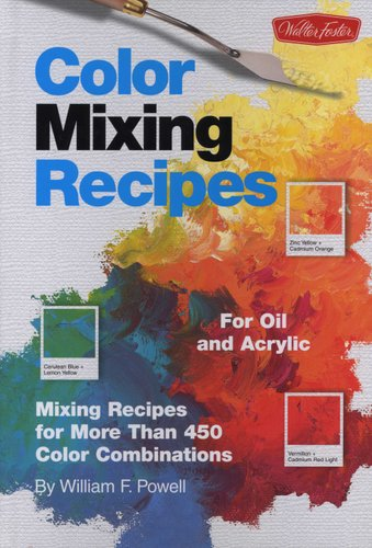 Color Mixing Recipes - For Oil and Acrylic - Mixing Recipes for More ...