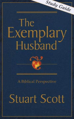 the exemplary husband a biblical perspective spiral bound study rh loot co za Exemplary Husband Table of Contents The Excellent Husband