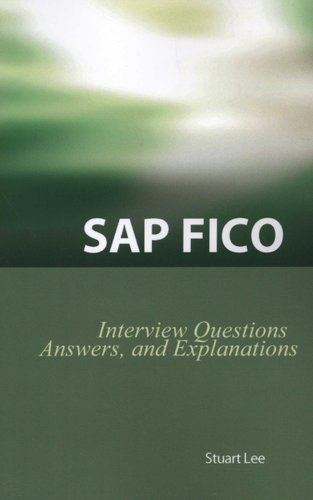 SAP FICO - Interview Questions, Answers, And Explanations