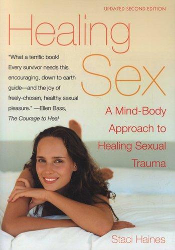 Healing Sex A Mind Body Approach To Healing Sexual Trauma