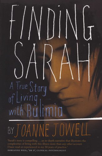 Finding Sarah: A True Story of Living with Bulimia