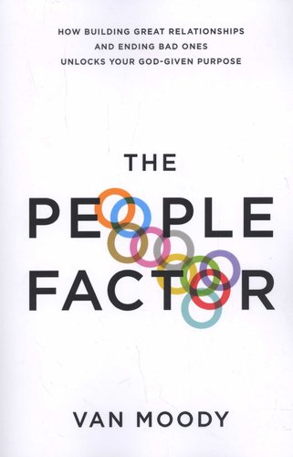 The People Factor - How Building Great Relationships and