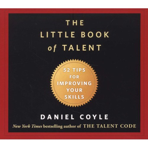The Little Book Of Talent 52 Tips For Improving Your Skills