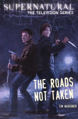Supernatural - The television series - Roads Not Taken