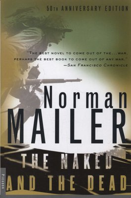 Naked and the Dead (Paperback, 50th Anniversary ed ): Mailer