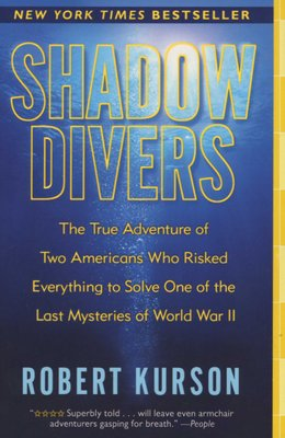 Shadow Divers - The True Adventure Of Two Americans Who