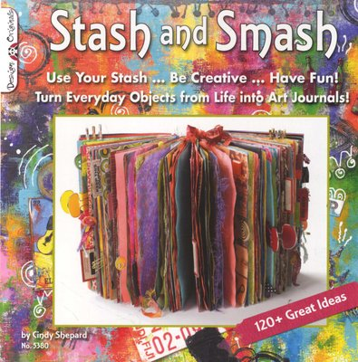 Stash Smash Art Journal Ideas Paperback Cindy Shepard 9781574214093 Books Buy Online In South Africa From Loot Co Za